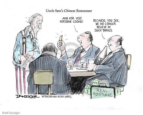Uncle Sams Chinese Restaurant. And for you! Fortune cookie! Because, you see, we no longer believe in such things. Real fortune. $.