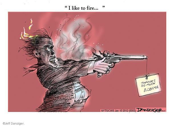 """""""I like to fire …"""" Thanks so much. B. Obama."""