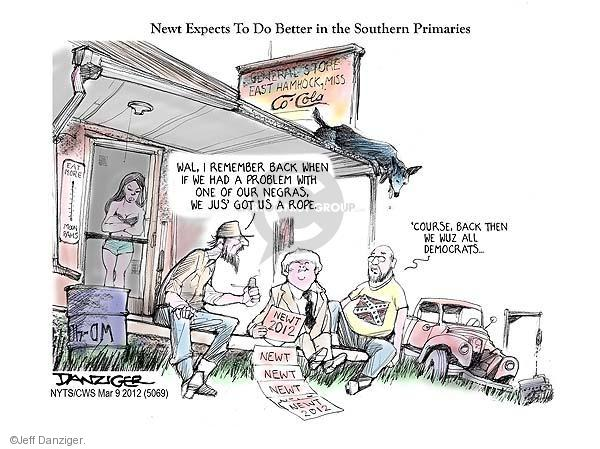 Newt Expects To Do Better in the Southern Primaries. General Store. East Hamhock, Miss. Co Cola. Wal, I remember back when if we had a problem with one of our negras, we jus got us a rope. Course, back then we waz all democrats … Newt 2012. Newt. Newt. Newt. Newt 2012.