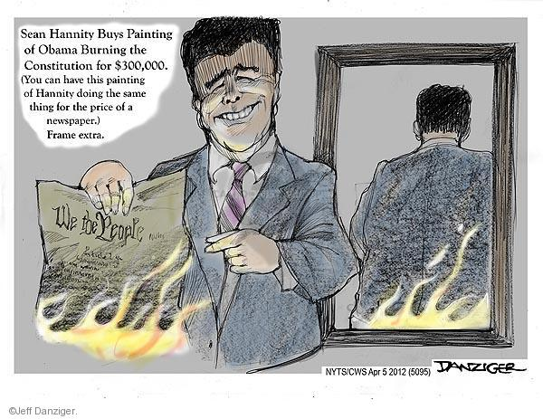 Sean Hannity Buys Painting of Obama Burning the Constitution for $300,000. (You can have this painting of Hannity doing the same thing for the price of a newspaper.) Frame extra. We the People.