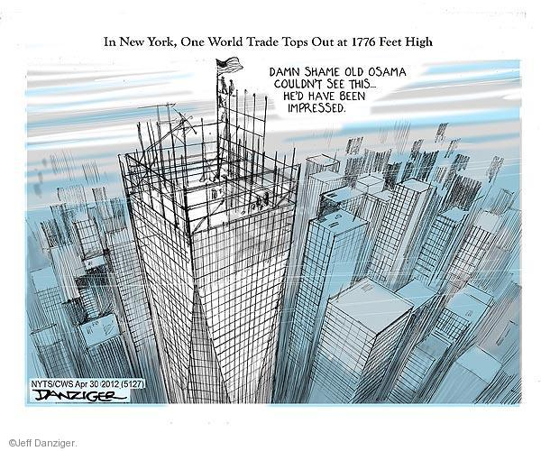 In New York, One World Trade Center Tops Out at 1776 Feet High. Damn shame old Osama couldnt see this … Hed have been impressed.