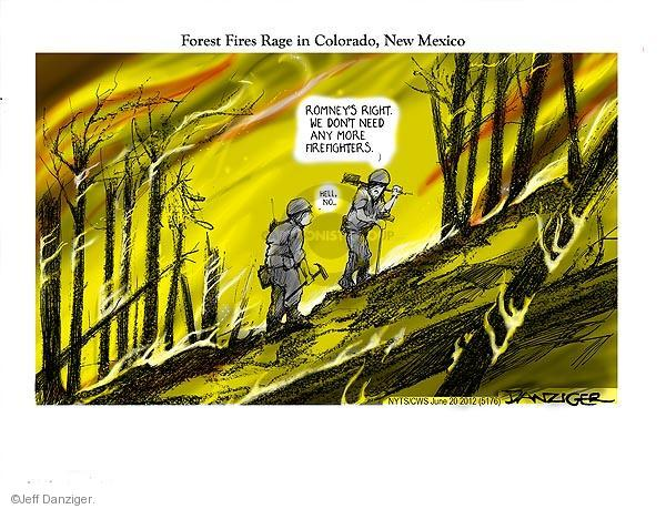 Forest Fires Rage in Colorado, New Mexico. Romneys right. We dont need anymore firefighters. Hell, no …