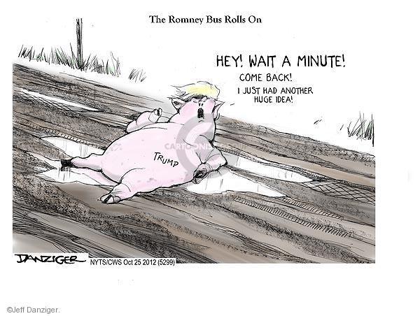 Jeff Danziger  Jeff Danziger's Editorial Cartoons 2012-10-25 Mitt Romney