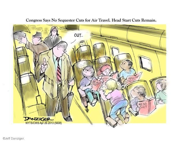 Congress Says No Sequester Cuts for Air Travel. Head Start Cuts Remain. Out … Head Start.
