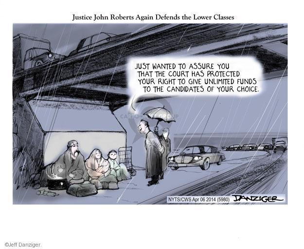 Jeff Danziger  Jeff Danziger's Editorial Cartoons 2014-04-06 John Roberts