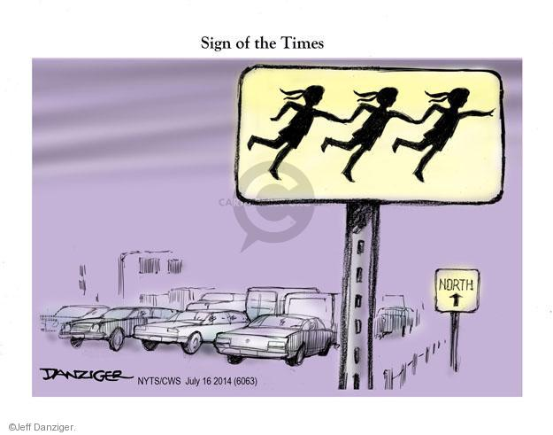 Jeff Danziger  Jeff Danziger's Editorial Cartoons 2014-07-16 immigration sign