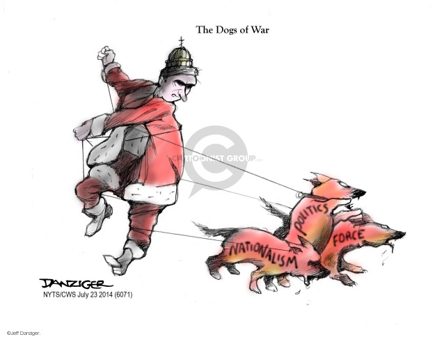The Dogs of War. Nationalism. Politics. Force.