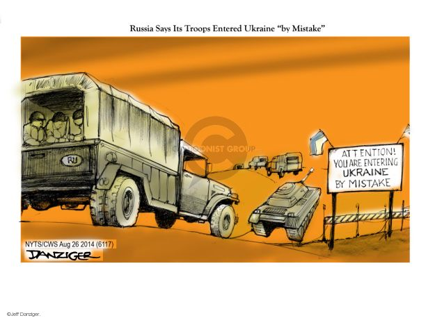 """Russia Says Its Troops Entered Ukraine """"by Mistake"""". RU. Attention! You are entering Ukraine by mistake."""
