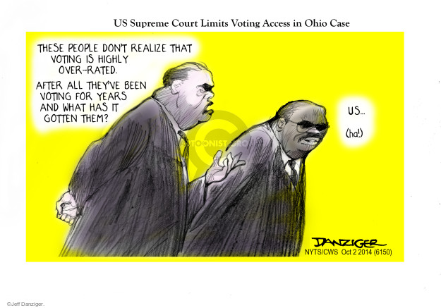US Supreme Court Limits Voting Access in Ohio Case. These people don't realize that voting is over-rated. After all theyve been voting for years and what has it got them? US … (ha!)