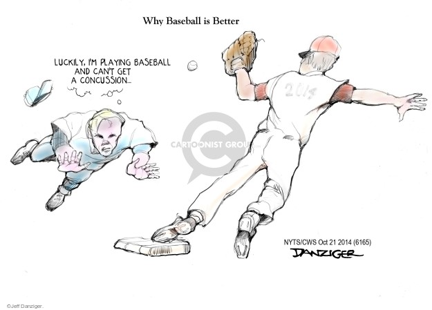 Why Baseball is Better. Luckily, Im playing baseball and cant get a concussion � 2014.