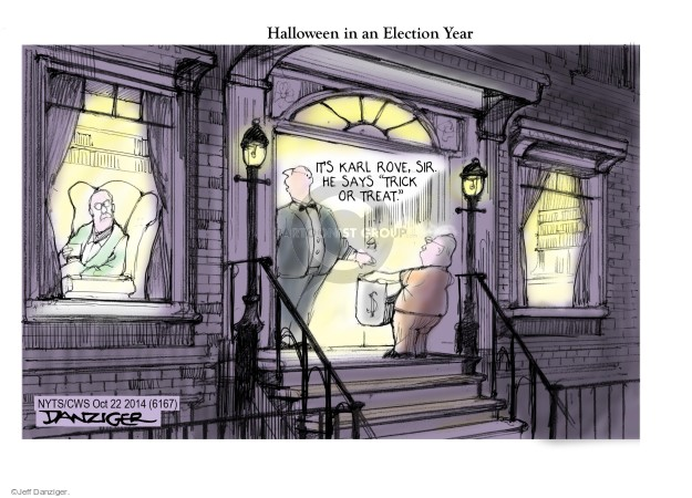 "Halloween in an Election year. Its Karl Rove, sir. He says ""Trick or treat."" $"