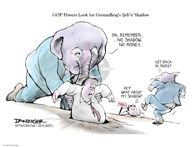 GOP powers look for groundhogs (Jebs) shadow.  Ok, remember ... no shadow ... no money.  Rubio.  Hey!  What about my shadow?  Get back in there.