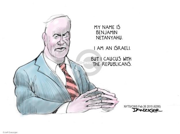 Cartoonist Jeff Danziger  Jeff Danziger's Editorial Cartoons 2015-02-26 Benjamin Netanyahu