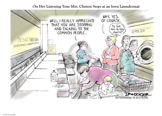 On her listening tour Mrs. Clinton Stops at an Iowa Laundromat.  Well, I really appreciate you stopping and talking to the common people.  Why, yes, of course.  My God, how do they do it?