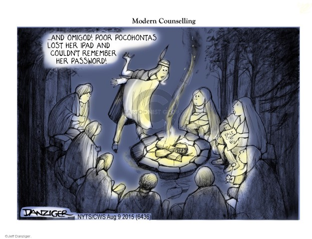 Modern Counselling … and omigod! Poor Pocohontas lost her iPad and couldnt remember her password!