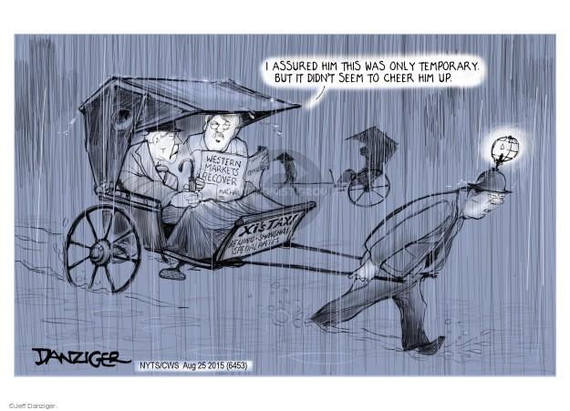 Cartoonist Jeff Danziger  Jeff Danziger's Editorial Cartoons 2015-08-25 global economy