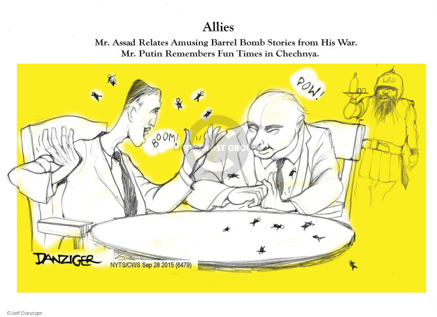 Allies.  Mr. Assad relates amusing barrel bomb stories from his war.  Mr. Putin remembers fun times in Chechnya.  Boom!  Pow!  War,