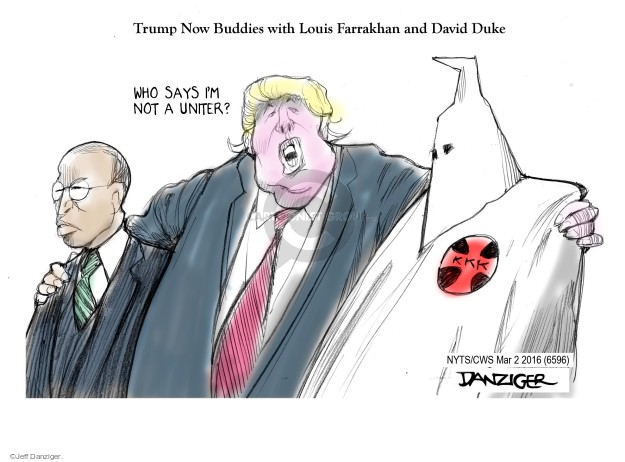 Trump Now Buddies with Louis Farrakhan and David Duke. Who says Im not a uniter? KKK.