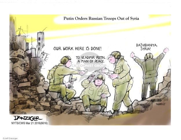 Cartoonist Jeff Danziger  Jeff Danziger's Editorial Cartoons 2016-03-21 Vladimir Putin