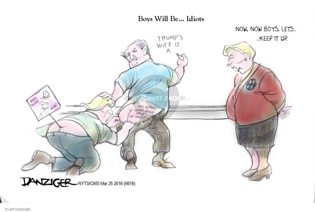Boys Will Be … Idiots. Trumps wife is a … Now, now boys, lets … keep it up. Oh, yeah? What about Cruz ol lady? Mrs. Trump! Wow!