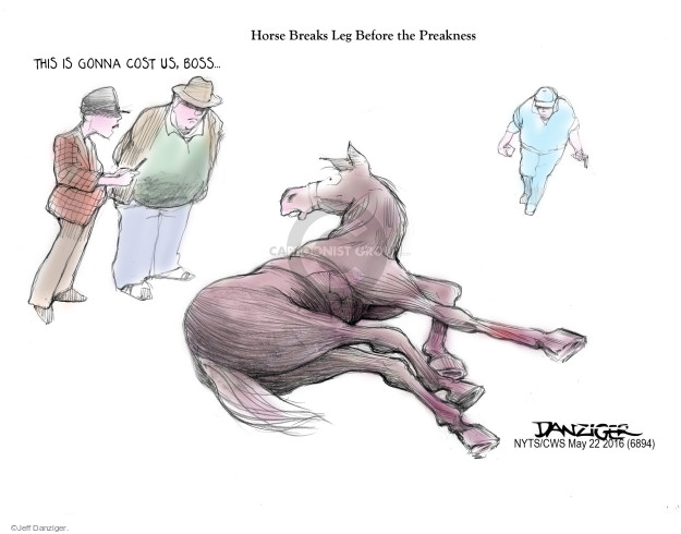 Horse Breaks Leg Before Preakness. This is gonna cost us, boss …