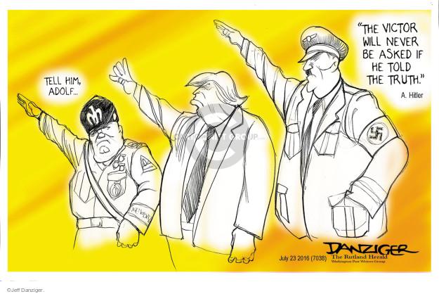 Jeff Danziger  Jeff Danziger's Editorial Cartoons 2016-07-24 Adolf Hitler