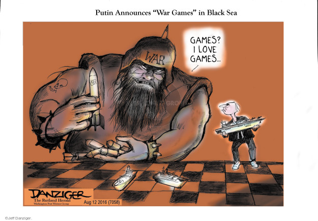 Jeff Danziger  Jeff Danziger's Editorial Cartoons 2016-08-15 war game