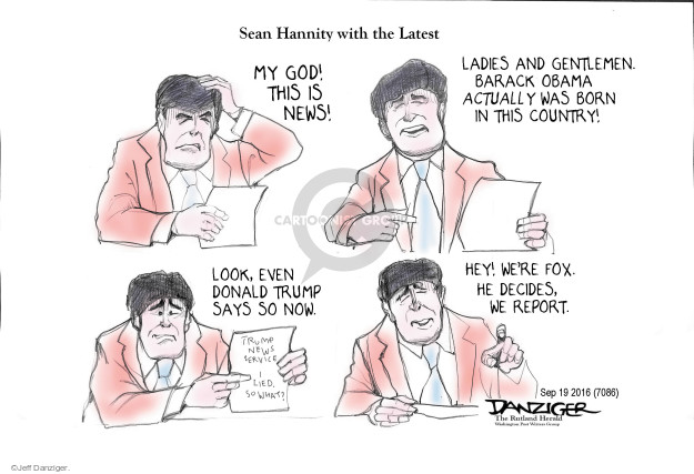 Cartoonist Jeff Danziger  Jeff Danziger's Editorial Cartoons 2016-09-20 Donald Trump Sean Hannity