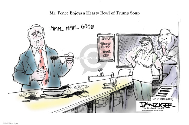 Mr. Pence Enjoys a Hearty Bowl of Trump Soup. Mmm … Mmm … Good! Specials. Trump Soup. Bowl. Cup.
