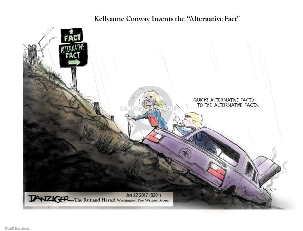 """Kellyanne Conway Invents the """"Alternative Fact"""". Fact. Alternative fact. Quick! Alternative facts. To the alternative facts."""