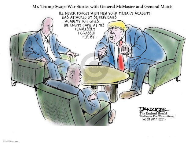 Mr. Trump Swaps War Stories with General McMaster and General Mattis. Ill never forget when New York Military Academy was attacked by St. Hepzibahs Academy for Girls. The enemy came at me! Fearlessly I grabbed her by …