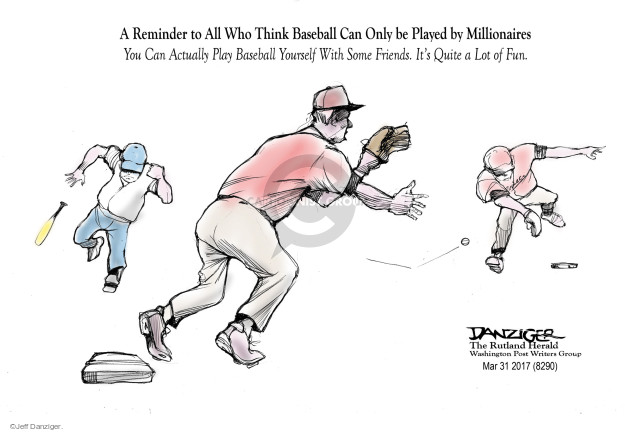 A Reminder to All Who Think Baseball Can Only be Played by Millionaires. You can Actually Play Baseball Yourself With Some Friends. Its Quite a Lot of Fun.