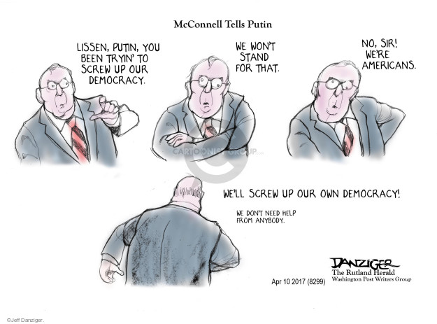 Jeff Danziger  Jeff Danziger's Editorial Cartoons 2017-04-10 Mitch McConnell