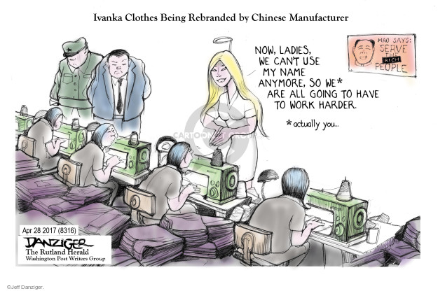 Ivanka Clothes Being Rebranded by Chinese Manufacturer. Now, ladies, we cant use my name anymore, so we* are all going to have to work harder. *actually you … Mao says: Serve the rich people.