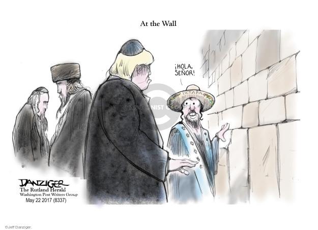 Cartoonist Jeff Danziger  Jeff Danziger's Editorial Cartoons 2017-05-24 Mexico