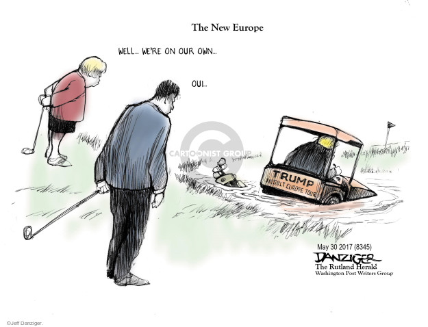 The New Europe. Well … were on our own … Oui … Trump. Insult Everyone Tour.