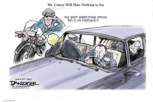 Mr. Comey Will Have Nothing to Say. You dont understand officer, this is an emergency! Jared. Gag. Mueller.