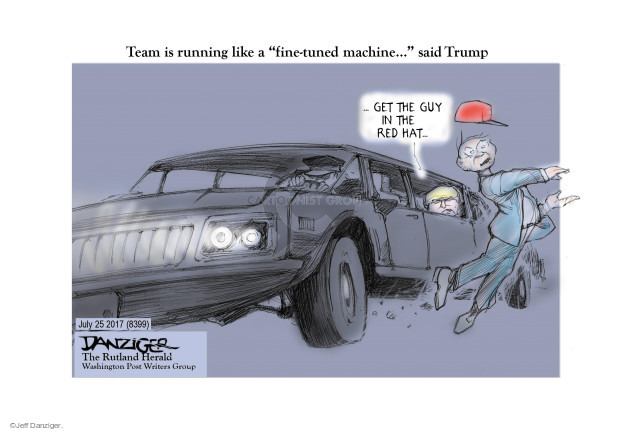 Jeff Danziger  Jeff Danziger's Editorial Cartoons 2017-07-28 Presidency