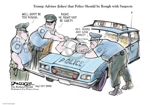 Cartoonist Jeff Danziger  Jeff Danziger's Editorial Cartoons 2017-08-04 police