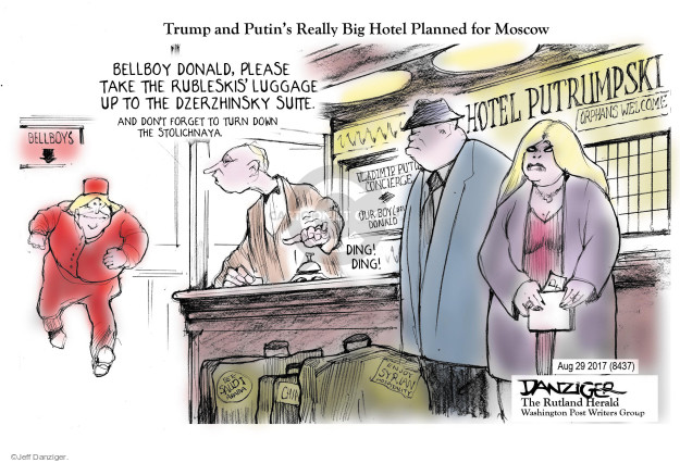 Trump and Putins Really Big Hotel Planned for Moscow. Bellboy Donald, please take the Rubleskis luggage up to the Dzerzhinsky Suite. And dont forget to turn down the stolichnaya. Bellboys. Hotel Putrumpski. Orphans welcome. Vladimir Putin Concierge. Our boy Donald. Ding! Ding!