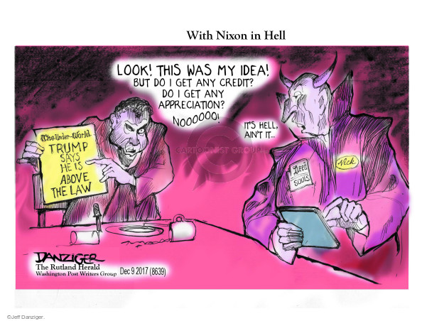 Cartoonist Jeff Danziger  Jeff Danziger's Editorial Cartoons 2017-12-12 Donald Trump Richard Nixon