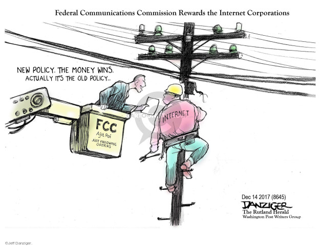 Federal Communications Commission Rewards the Internet Corporations. New policy. The money wins actually its the old policy … FCC. Ajit Pai. Just following orders. Internet.