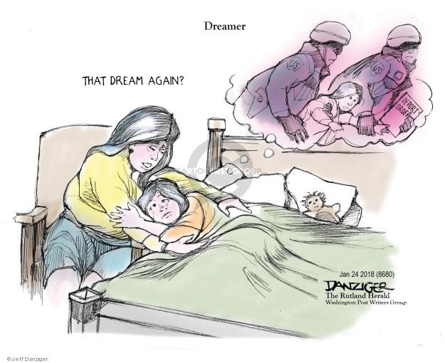 Dreamer. That dream again? Deport order. US.