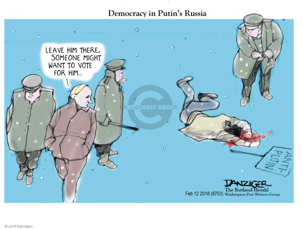 Democracy in Putins Russia. Leave him there, someone might want to vote for him … Anti-Putin.