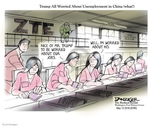 Jeff Danziger  Jeff Danziger's Editorial Cartoons 2018-05-14 employment work