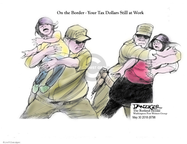 Cartoonist Jeff Danziger  Jeff Danziger's Editorial Cartoons 2018-05-31 migrant