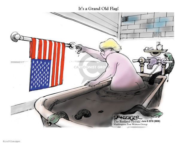 Cartoonist Jeff Danziger  Jeff Danziger's Editorial Cartoons 2018-06-08 flag
