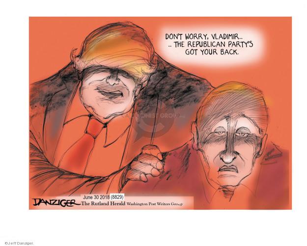 Jeff Danziger  Jeff Danziger's Editorial Cartoons 2018-07-01 United States