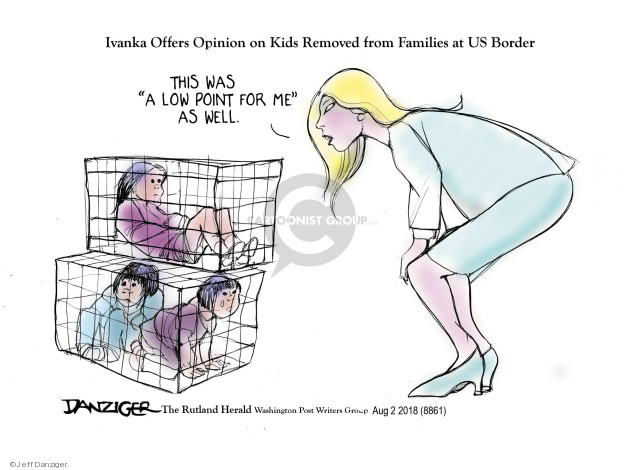 Ivanka Offers Opinion on Kids Removed from Families at US Border. This was a low point for me as well.
