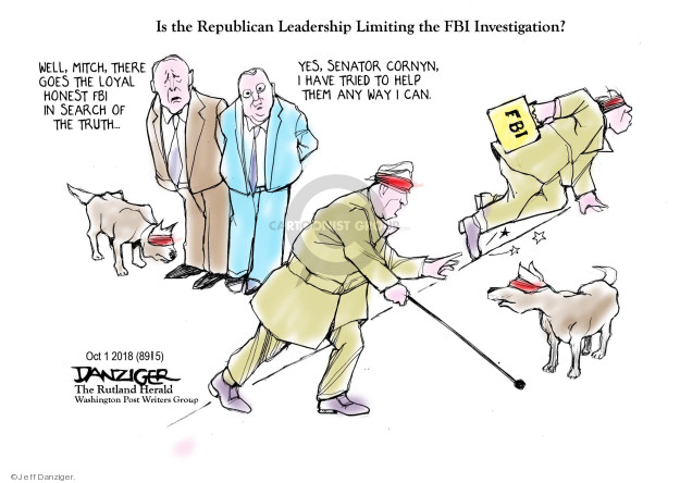 Is the Republican Leadership Limiting the FBI Investigation? Well, Mitch, there goes the loyal honest FBI in search of the truth … Yes, Senator Cornyn, I have tried to help them any way I can. FBI.